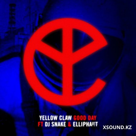 Хиты 2018 - Yellow Claw & Dj Snake  - Good Day (Feat. Elliphant)