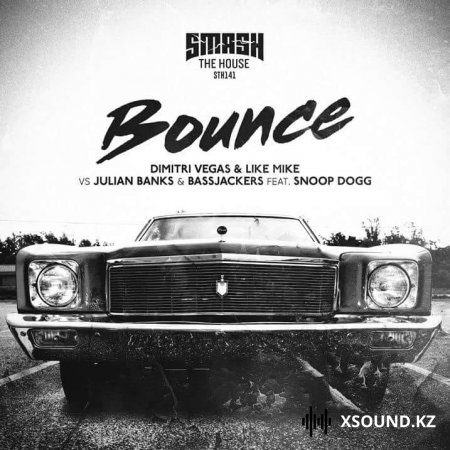 Dimitri Vegas & Like Mike vs. Julian Banks & Bassjackers feat. Snoop Dogg - Bounce