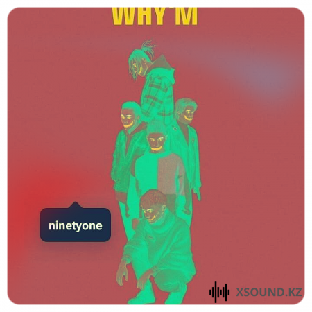 NINETY ONE - Why m (2019)