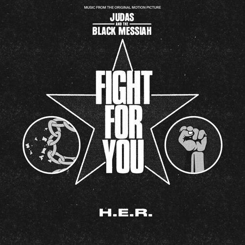 "H.E.R. - Fight For You (From the Original Motion Picture ""Judas and the Black Messiah"")  (2021)"
